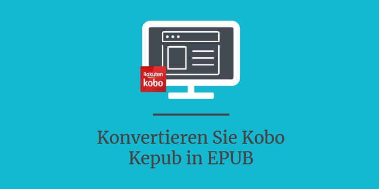 Konvertieren Sie Kobo Kepub in EPUB